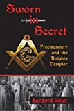 img - for Sworn in Secret: Freemasonry and the Knights Templar by Sanford Holst (2012-03-30) book / textbook / text book