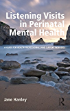 Listening Visits in Perinatal Mental Health: A Guide for Health Professionals and Support Workers