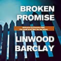 Broken Promise Audiobook by Linwood Barclay Narrated by Quincy Dunn Baker, Brian O'Neill