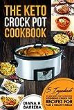 The Keto Crock Pot Cookbook: 5 Ingredients or Less Quick, Easy & Delicious Ketogenic Crock Pot Recipes for Fast & Healthy Meals (Keto Crock Pot Series) (Volume 1)
