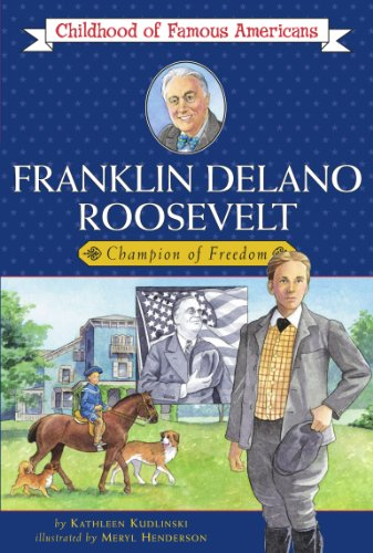 Franklin Delano Roosevelt: Champion of Freedom (Childhood of Famous Americans)