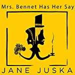 Mrs. Bennet Has Her Say | Jane Juska