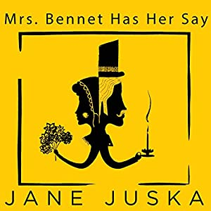 Mrs. Bennet Has Her Say Audiobook