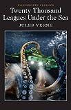 Twenty Thousand Leagues Under the Sea (Wordsworth Classics)