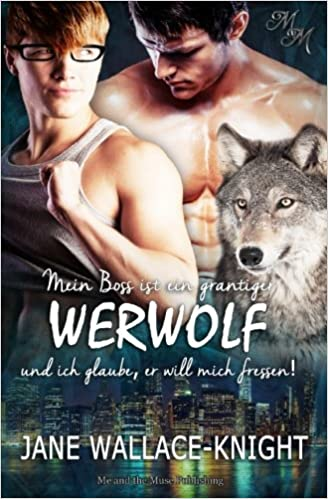 Mein Boss ist ein grantiger Werwolf und ich glaube, er will mich fressen!: Volume 1