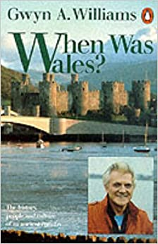 Book When Was Wales?: A History of the Welsh (Penguin history)