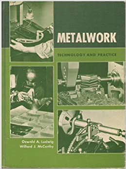 Metalwork technology and practice oswald ludwig amazon books metalwork technology and practice fandeluxe Choice Image