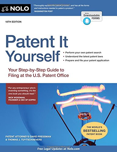 Patent It Yourself: Your Step-by-Step Guide to Filing at the U.S. Patent Office PDF