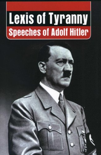 Lexis of Tyranny: Speeches of Adolf Hitler by Vij Books India