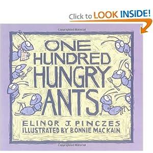One Hundred Hungry Ants Elinor J Pinczes, Bonnie MacKain and Elinor Pinczes
