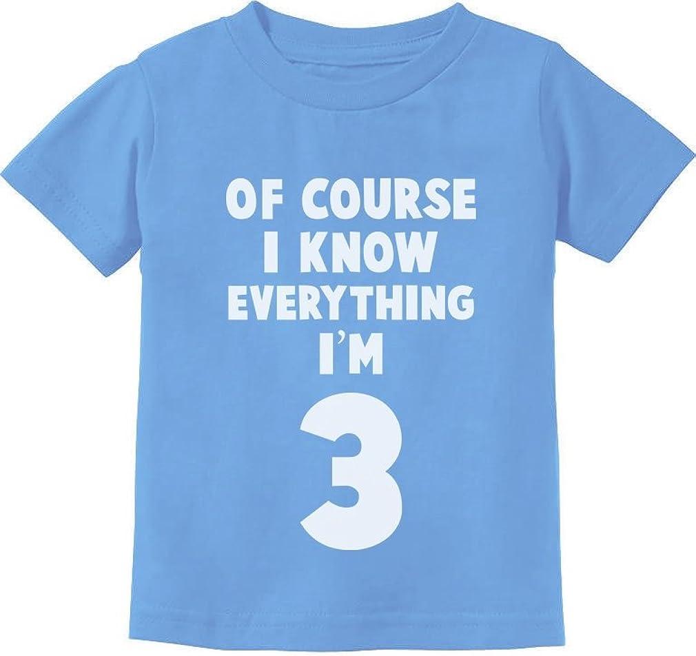 Tstars I Know Everything Im 3 Funny 3rd Birthday Gift Toddler Kids T-Shirt