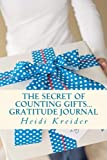 The Secret of Counting Gifts Gratitude Journal, Heidi Kreider, 147768056X