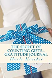 The Secret of Counting Gifts Gratitude Journal