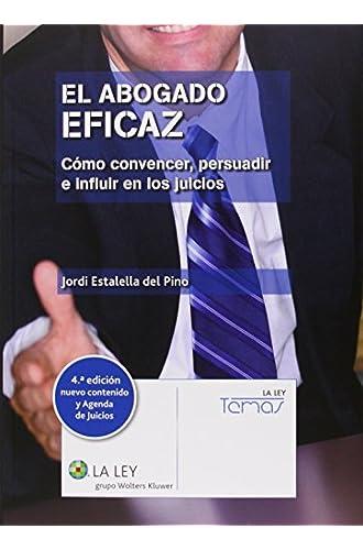Abogado Eficaz, El Cómo Convencer, Persuadir E Influir En Los Juicios +