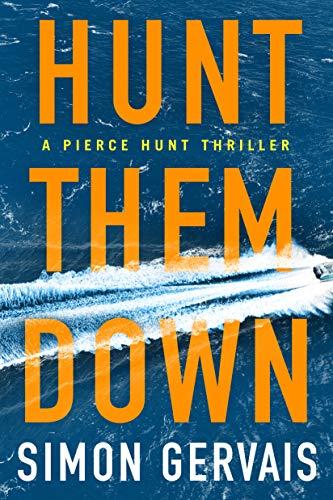 Hunt Them Down (Pierce Hunt Thriller)