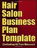 Hair Salon Business Plan Template (Including 10 Free Bonuses)
