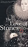 Front cover for the book The Love of Stones by Tobias Hill