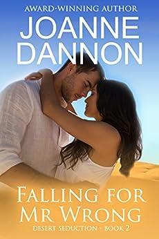 Falling for Mr Wrong (Desert Seduction Book 2) by [Dannon, Joanne]