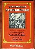 Victorian Murderesses, Mary S. Hartman, 0805236082