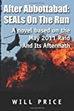 After Abbottabad: SEALs on the Run, Will Price, 1479263591