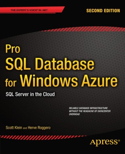 Pro SQL Database for Windows Azure: SQL Server in the Cloud