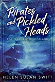 Pirates And Pickled Heads: Sea Tales From Scotland