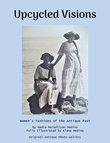 (Upcycled Visions: Women's Fashions of the Antique past)