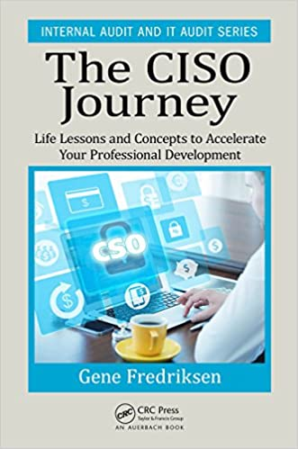 Amazon the ciso journey life lessons and concepts to the ciso journey life lessons and concepts to accelerate your professional development internal audit and it audit 1st edition kindle edition fandeluxe Gallery