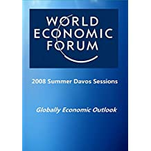 2008 Summer Davos Sessions: Globally Economic Outlook