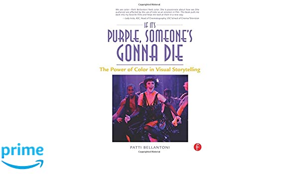 If Its Purple, Someones Gonna Die: The Power of Color in Visual Storytelling: Amazon.es: Patti Bellantoni: Libros en idiomas extranjeros