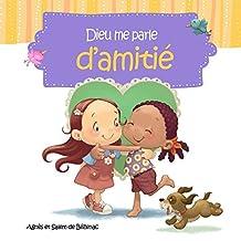 Dieu me parle d'amitié: Faire de nouveaux amis (French Edition)