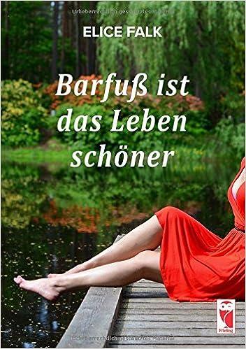 Buch von Elice Falk: Barfuß ist das Leben leichter