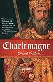 Charlemagne - A Biography, Derek Wilson, 0307274802