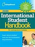 The College Board International Student Handbook 2008, College The, 0874477859