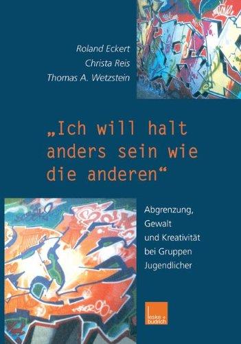 Ich Will Halt Anders Sein Wie Die Anderen! (German Edition)