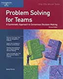 img - for Problem Solving for Teams: A Systematic Approach to Consensus Decision Making (Crisp Fifty Minute Series) by Sandy Pokras (2006-05-26) book / textbook / text book
