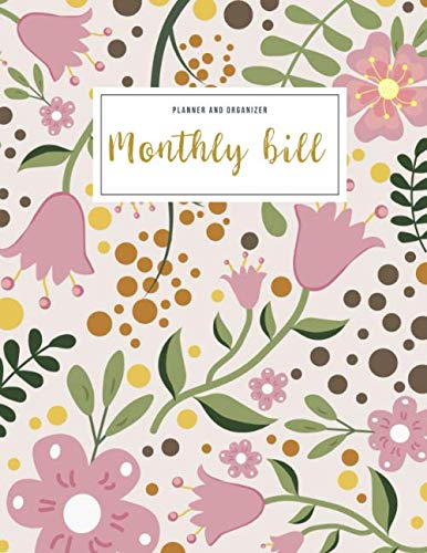Monthly Bill Planner and Organizer: budget my paycheck | 3 Year Calendar 2020-2022 Budget Planner | Weekly Expense Tracker Bill Organizer Notebook for ... Flower Design (Financial Planner Budget Book)