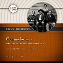 Gunsmoke, Vol. 1 Radio/TV Program by  Hollywood 360,  CBS Radio Narrated by William Conrad,  uncredited, Parley Baer, Georgia Ellis, Howard McNear