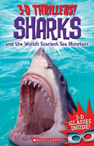 3-D Thrillers: Sharks and the World's Scariest Sea Monsters ()