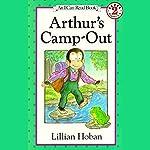 Arthur's Camp-Out | Lillian Hoban