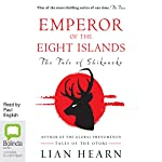 Emperor of the Eight Islands: The Tale of Shikanoko, Book 1 | Lian Hearn