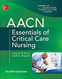 AACN Essentials of Critical Care Nursing, Fourth
