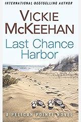 Last Chance Harbor (A Pelican Pointe Novel) (Volume 6) Paperback