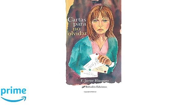 Cartas para no olvidar (Spanish Edition): F. Javier Blázquez: 9788416797523: Amazon.com: Books