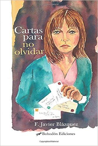 Cartas para no olvidar (Bohodón Ediciones): Amazon.es: F. Javier Blázquez Ruiz: Libros