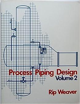 process piping design: v  2 paperback – import, dec 1973