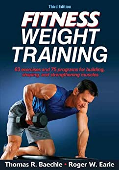 Fitness Weight Training-3rd Edition (Enhanced Edition) by [Baechle, Thomas R., Earle, Roger]