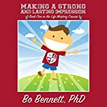 Making a Strong and Lasting Impression: Book One in the Life Mastery Course | Bo Bennett PhD