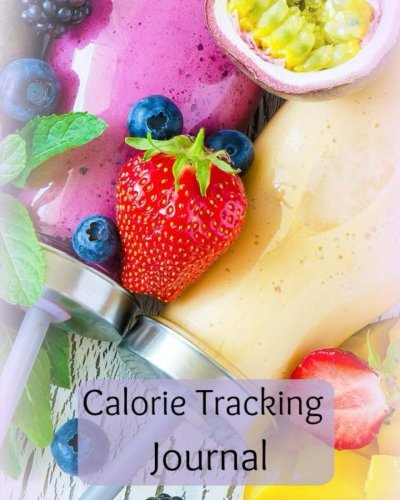 Calorie Tracking Journal (Food Diary for Weight Loss-Size 8 X 10) (Volume 18)
