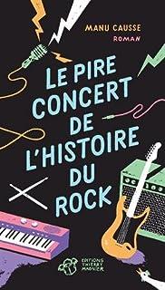 Le pire concert de l'histoire du rock, Causse, Manu